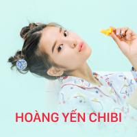 Những Bài Hát Hay Nhất Của Hoàng Yến Chibi - Hoàng Yến Chibi