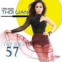 Top Hits 57 Lắng Nghe Thời Gian - Various Artists