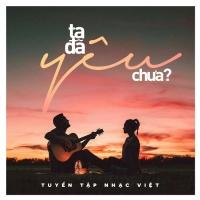 Ta Đã Yêu Chưa - Various Artists
