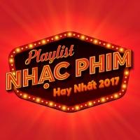 Những Bài Hát Nhạc Phim Việt Hay Nhất 2017