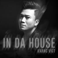 In Da House - Khang Việt