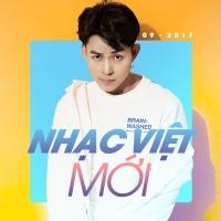 Nhạc Việt Mới Tháng 09/2017 - Various Artists