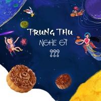 Trung Thu Nghe Gì? - Various Artists
