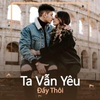Ta Vẫn Yêu Đấy Thôi - Various Artists