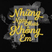 Những Ngày Mưa Không Em - Various Artists