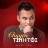 Chuyện Tình Tôi (Single) - Khắc Việt
