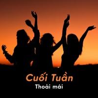 Cuối Tuần Thoải Mái - Various Artists