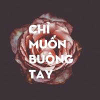 Chỉ Muốn Buông Tay - Various Artists