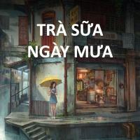 Trà Sữa Ngày Mưa - Various Artists