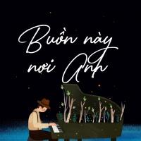 Buồn Này Nơi Anh - Various Artists