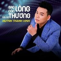 Sao Lòng Còn Thương - Huỳnh Thanh Vinh