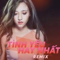 Những Bài Hát Remix Hay Nhất Về Tình Yêu - Various Artists