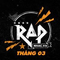 Nhạc Hot Rap Việt Tháng 03/2018 - Various Artists