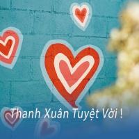 Điều Tuyệt Vời Nhất Của Thanh Xuân - Various Artists