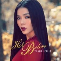 Nhạc Hot Trữ Tình Bolero Tháng 03/2018 - Various Artists