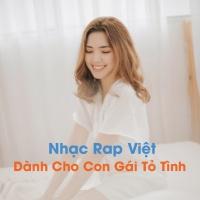 Nhạc Rap Việt Dành Cho Con Gái Tỏ Tình - Various Artists