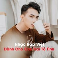 Nhạc Rap Việt Dành Cho Con Trai Tỏ Tình - Various Artists