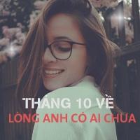 Tháng 10 Về,Lòng Anh Có Ai Chưa? - Various Artists