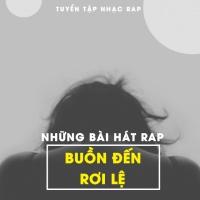 Những Bài Hát Rap Buồn Đến Rơi Lệ