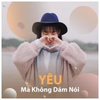 Yêu Mà Không Dám Nói - Various Artists