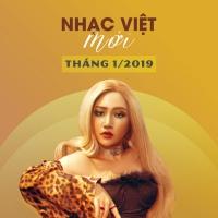 Nhạc Việt Mới Tháng 01/2019 - Various Artists