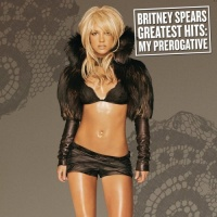 Greatest Hits: My Prerogative (UK Standard Edition) - Britney Spears