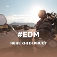 Những Bài Hát EDM Nghe Khi Đi Phượt - Various Artists