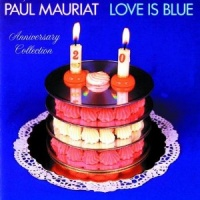 Love Is Blue, Anniversary Collection - Paul Mauriat
