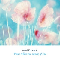 Piano Affection - Yuhki Kuramoto