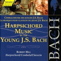 Harpsichord Music by the Young J. S. Bach, Vol. 1 - Johann Sebastian Bach