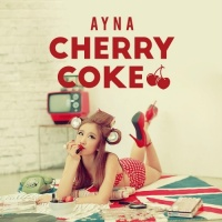 Cherry Coke (Single) - Ayna