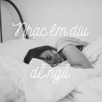 Nhạc Êm Dịu Dễ Ngủ