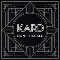 Don't Recall (Single) - K.A.R.D