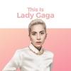 Những Bài Hát Hay Nhất Của Lady Gaga - Lady Gaga