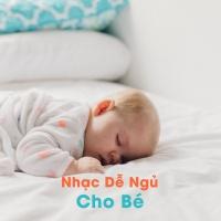 Nhạc Dễ Ngủ Cho Bé - Various Artists