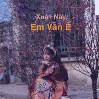Xuân Này Em Vẫn Ế - Various Artists