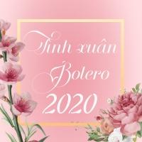 Tình Xuân Bolero 2020 - Various Artists