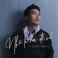 Nhà Là Nơi Để Về (Single) - Quách Beem