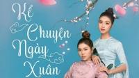 Kể Chuyện Ngày Xuân - Nguyễn Kiều Oanh, Tú Trinh