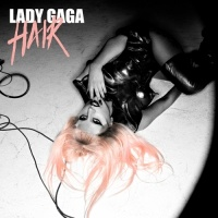 Hair (Digital Single) - Lady Gaga