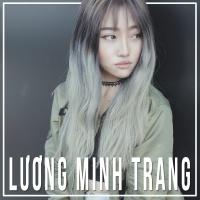 Những Bài Hát Hay Nhất Của Lương Minh Trang - Lương Minh Trang