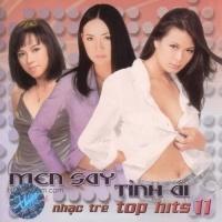 Men Say Tình Ái - Top Hits 11 - Various Artists