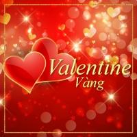 Những Bài Hát Cho Ngày Valentine Vàng