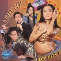 Bạn Tôi - Top Hits 7 - Various Artists 1