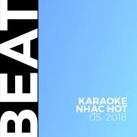 Beat Karaoke Nhạc Hot Tháng 05/2018 - Various Artists