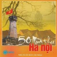 50 Mùa Thu Hà Nội - Various Artists 1