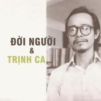 Một Đời Người Qua Những Khúc Trịnh Ca - Various Artists