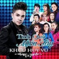 Tình Quê Miền Tây - Khưu Huy Vũ, Various Artists 1