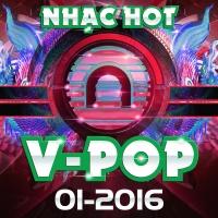 Nhạc Hot Việt Tháng 01/2016 - Various Artists