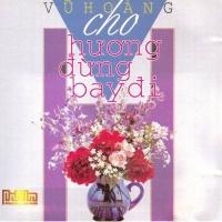 Cho Hương Đừng Bay Đi - Various Artists
